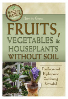 How to Grow Fruits, Vegetables & Houseplants without Soil av Richard Helweg (Heftet)
