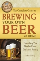 Complete Guide to Brewing Your Own Beer at Home av Richard Helweg (Heftet)