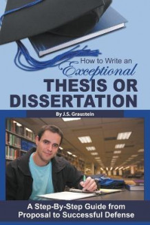 How to Write an Exceptional Thesis or Dissertation av Jessica Graustein (Heftet)