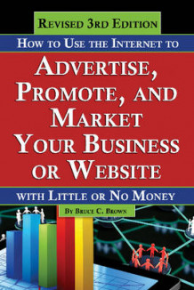 How to Use the Internet to Advertise, Promote, and Market Your Business or Website av Bruce Brown (Heftet)