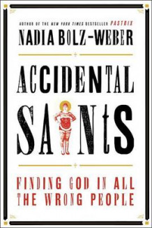 Acidental Saints av Nadia Bolz-Weber (Innbundet)