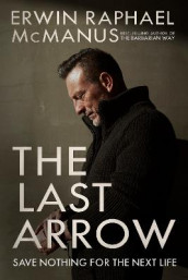 The Last Arrow av Erwin Raphael McManus (Innbundet)