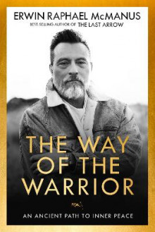 The Way of the Warrior av Erwin Raphael McManus (Innbundet)