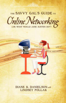 The Savvy Gal's Guide to Online Networking (Or What Would Jane Austen Do?) av Diane K. Danielson og Lindsey Pollak (Heftet)