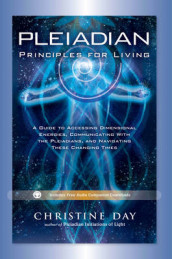 Pleiadian Principles for Living av Christine Day (Heftet)