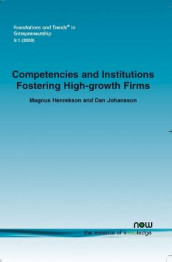 Competencies and Institutions Fostering High-growth Firms av Magnus Henrekson og Dan Johansson (Heftet)
