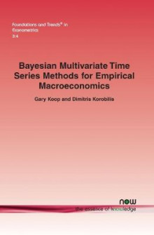 Bayesian Multivariate Time Series Methods for Empirical Macroeconomics av Gary Koop og Dimitris Korobilis (Heftet)
