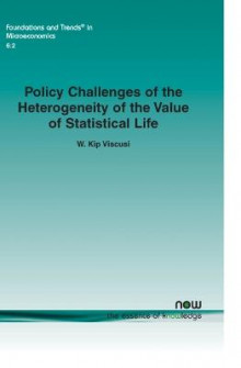 Policy Challenges of the Heterogeneity of the Value of Statistical Life av W. Kip Viscusi (Heftet)