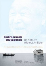 Omslag - Ciulirnerunak Yuuyaqunak/Do Not Live Without an Elder