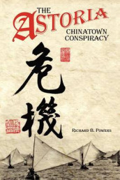 The Astoria Chinatown Conspiracy av Richard Brian Powers (Heftet)