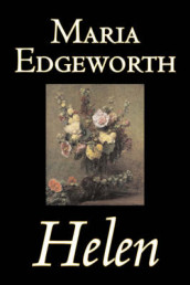 Helen by Maria Edgeworth, Fiction, Classics, Literary av Maria Edgeworth (Innbundet)