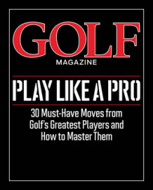 Golf Magazine Play Like a Pro (Innbundet)