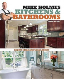 Kitchens and Bathrooms av Mike Holmes (Heftet)