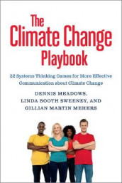 The Thinking Games for More Effective Communication About Climate Change av Linda Booth-Sweeney og Gillian Martin-Mehers (Heftet)