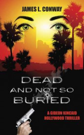 Dead and Not So Buried av James L Conway (Heftet)