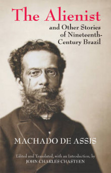 The Alienist and Other Stories of Nineteenth-Century Brazil av Joaquim Maria Machado de Assis (Heftet)