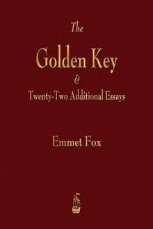 The Golden Key and Twenty-Two Additional Essays av Emmet Fox (Heftet)