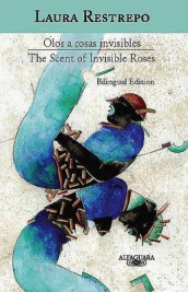 Olor a Rosas Invisibles / The Scent of Invisible Roses (Edicion Bilingue) av Laura Restrepo (Innbundet)