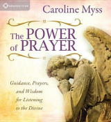 Omslag - The Power of Prayer: Guidance, Prayers, and Wisdom for Listening to the Divine