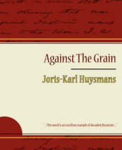 Against the Grain av Huysmans Joris-Karl Huysmans og Joris-Karl Huysmans (Heftet)