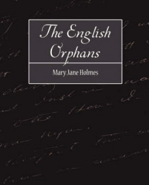 The English Orphans av Jane Holmes Mary Jane Holmes og Mary Jane Holmes (Heftet)