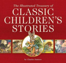 The Illustrated Treasury of Classic Children's Stories av Charles Santore (Innbundet)