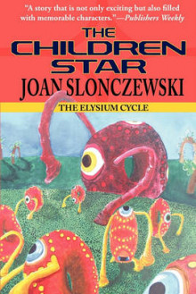 The Children Star - An Elysium Cycle Novel av Joan Slonczewski (Heftet)