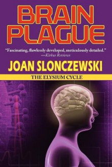 Brain Plague - An Elysium Cycle Novel av Joan Slonczewski (Heftet)