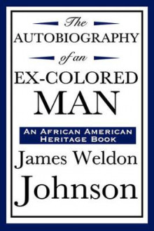 The Autobiography of an Ex-Colored Man (an African American Heritage Book) av James Weldon Johnson (Innbundet)