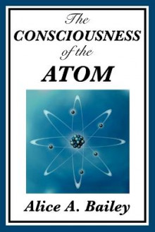 The Consciousness of the Atom av Alice A Bailey (Heftet)