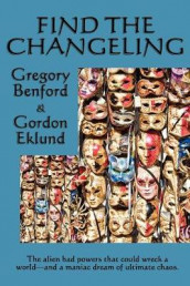 Find the Changeling av Gregory Benford og Gordon Eklund (Heftet)