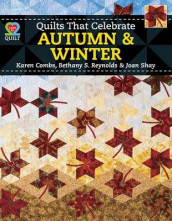 Quilts That Celebrate Autumn & Winter av A01, Karen Combs, Combs, Bethany S Reynolds, Reynolds, Joan Shay og Shay (Heftet)