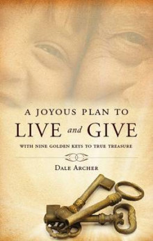 A Joyous Plan to Live and Give av Dale Archer (Heftet)