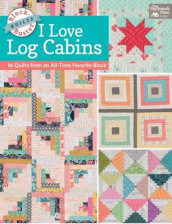 Block-Buster Quilts - I Love Log Cabins av Karen M Burns (Heftet)