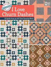 Block-Buster Quilts - I Love Churn Dashes av Karen M Burns (Heftet)