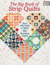 The Big Book of Strip Quilts av Karen M Burns (Heftet)