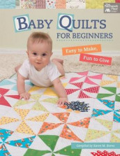Baby Quilts for Beginners av Karen M Burns (Heftet)