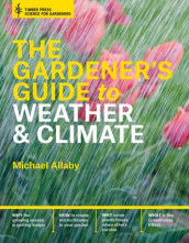 Gardener's Guide to Weather and Climate av ,Michael Allaby (Innbundet)