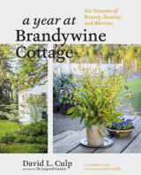 Omslag - Year at Brandywine Cottage: Six Seasons of Beauty, Bounty and Blooms