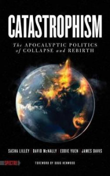 Catastrophism av David McNally og Sasha Lilley (Heftet)
