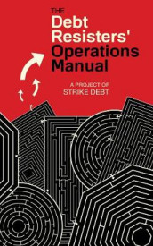 The Debt Resisters' Operations Manual av George Caffentzis, David Graeber og Andrew Ross (Heftet)