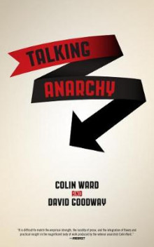Talking Anarchy av Colin Ward og David Goodway (Heftet)