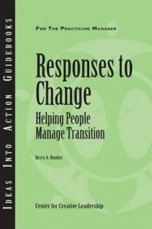 Responses to Change av Center for Creative Leadership (CCL) og Kerry A. Bunker (Heftet)