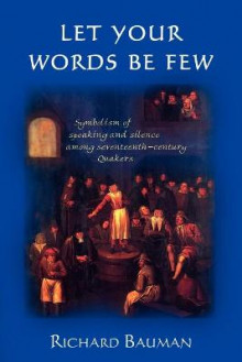 Let Your Words Be Few av Richard Bauman (Heftet)