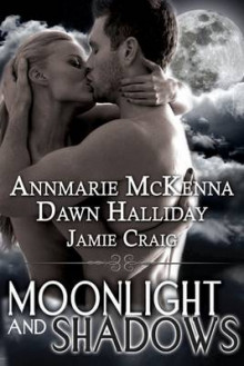 Moonlight and Shadows av Annmarie McKenna, Jamie Craig og Dawn Halliday (Heftet)