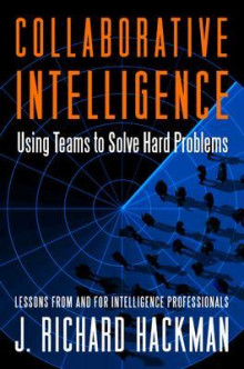 Collaborative Intelligence: Using Teams to Solve Hard Problems av J. Richard Hackman (Innbundet)