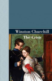 The Crisis av Sir Winston Churchill (Innbundet)