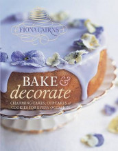 Bake & Decorate av Fiona Cairns (Innbundet)
