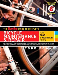 The Bicycling Guide to Complete Bicycle Maintenance and Repair av Todd Downs (Heftet)