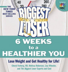 The Biggest Loser: 6 Weeks to a Healthier You av Cheryl Forberg, Melissa Robertson, Lisa Wheeler og Biggest Loser Experts and Cast (Heftet)